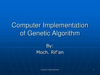 Computer Implementation of Genetic Algorithm