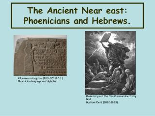 The Ancient Near east: Phoenicians and Hebrews.