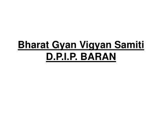 Bharat Gyan Vigyan Samiti D.P.I.P. BARAN