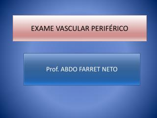 EXAME VASCULAR PERIFÉRICO