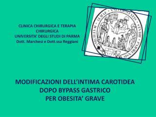 MODIFICAZIONI DELL'INTIMA CAROTIDEA DOPO BYPASS GASTRICO  PER OBESITA' GRAVE