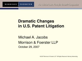 Dramatic Changes  in U.S. Patent Litigation