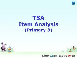TSA  Item Analysis  (Primary 3)