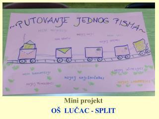 Mini projekt O   LUCAC - SPLIT