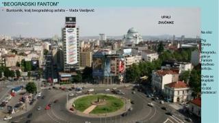 Na slici: Trg  Slavija U Beogradu, gde je Fantom Izluđivao policiju..  Ovde se  skupljalo  i do