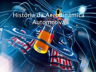 História da Aerodinâmica Automotiva