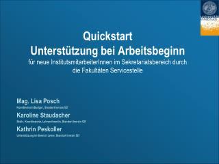 Mag. Lisa Posch Koordinatorin/Budget , Standort Innrain 52f Karoline Staudacher
