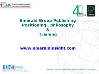 Emerald Group Publishing Positioning , philosophy & Training  emeraldinsight