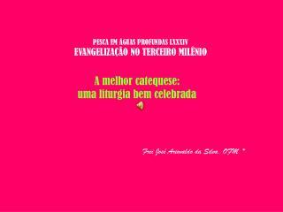 PESCA EM ÁGUAS PROFUNDAS LXXXIV EVANGELIZAÇÃO NO TERCEIRO MILÊNIO