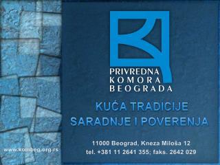 11000 Beograd, Kneza Miloša 12  tel. +381 11 2641 355; faks. 2642 029