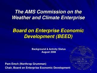 Pam Emch (Northrop Grumman) Chair, Board on Enterprise Economic Development