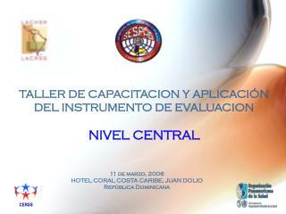 TALLER DE CAPACITACION Y APLICACIÓN DEL INSTRUMENTO DE EVALUACION NIVEL CENTRAL