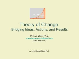 Theory of Change:  Bridging Ideas, Actions, and Results