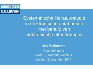 Jan Bollansée Altus-seminarie Groep T, Campus Vesalius Leuven, 2 december 2010