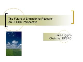 The Future of Engineering Research An EPSRC Perspective