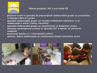 Naslov projekta: IKT v prvi triadi O�