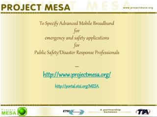 To Specify Advanced Mobile Broadband for emergency and safety applications for