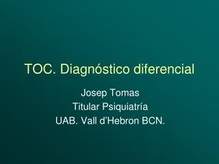 TOC. Diagn�stico diferencial