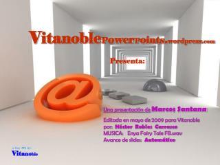 V ita noble P ower P o ints . wordpress  Presenta: