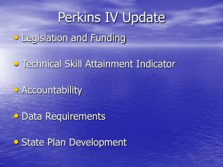 Perkins IV Update