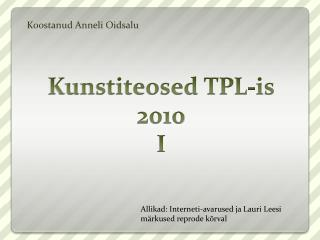 Kunstiteosed TPL-is 2010 I