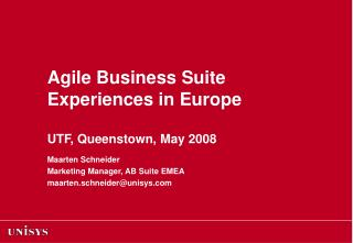 Agile Business Suite Experiences in Europe  UTF, Queenstown, May 2008