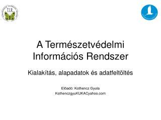 A Természetvédelmi Információs Rendszer