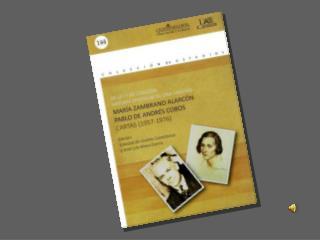 María Zambrano escribió la mayoría de las cartas desde la casa de La Pièce, en Francia.