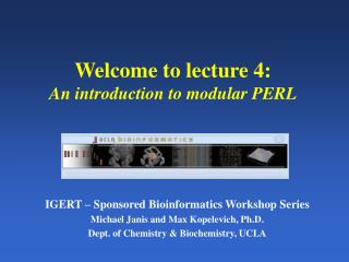 Welcome to lecture 4: An introduction to modular PERL