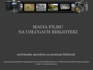 Magia filmu na usługach biblioteki