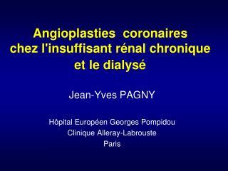 Angioplasties coronaires chez l'insuffisant rénal chronique et le dialysé
