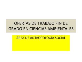 OFERTAS DE TRABAJO FIN DE GRADO EN CIENCIAS AMBIENTALES