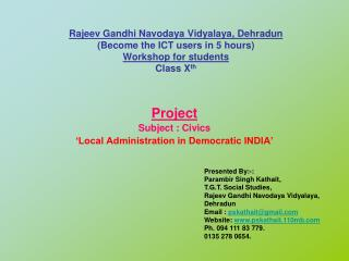 Project Subject : Civics 'Local Administration in Democratic INDIA'