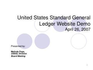 United States Standard General Ledger Website Demo April 26, 2007