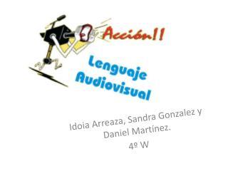 Idoia Arreaza, Sandra Gonzalez y Daniel Martínez. 4º W