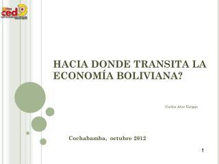 HACIA DONDE TRANSITA LA ECONOMÍA BOLIVIANA?