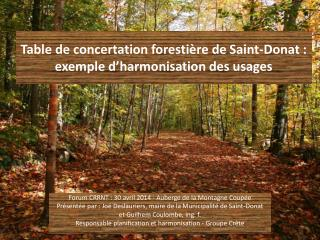 Table de concertation forestière de  Saint-Donat : exemple d'harmonisation des usages