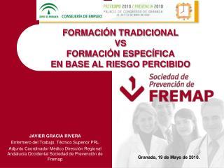 FORMACIÓN TRADICIONAL  VS  FORMACIÓN ESPECÍFICA  EN BASE AL RIESGO PERCIBIDO