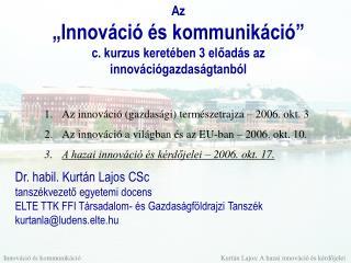 """Az """"Innováció és kommunikáció"""" c. kurzus keretében 3 előadás az innovációgazdaságtanból"""
