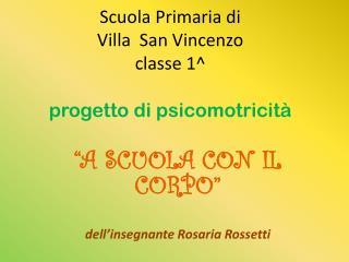 Scuola Primaria di  Villa  San Vincenzo classe 1^ progetto di psicomotricità