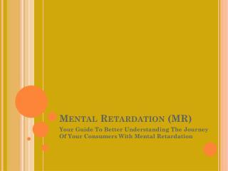 Mental Retardation (MR)