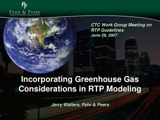 Incorporating Greenhouse Gas Considerations in RTP Modeling Jerry Walters, Fehr & Peers