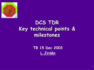 DCS TDR Key technical points & milestones