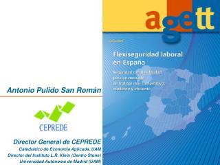 Antonio Pulido San Román Director General de CEPREDE Catedrático de Economía Aplicada, UAM