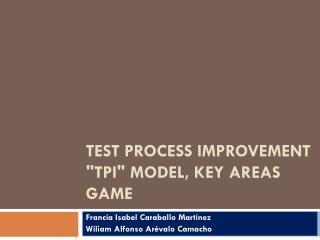 "TEST PROCESS IMPROVEMENT ""TPI"" MODEL, KEY AREAS GAME"