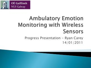 Ambulatory Emotion Monitoring with Wireless	Sensors