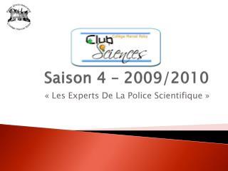 Saison 4 – 2009/2010