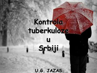Kontrola  tuberkuloze  u  Srbiji U.G. JAZAS