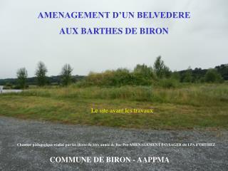 AMENAGEMENT D'UN BELVEDERE  AUX BARTHES DE BIRON