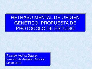 Ricardo Molina Gasset Servicio de Análisis Clínicos Mayo 2012